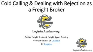 Cold Calling & Working in the Midst of Rejection as a Freight Broker