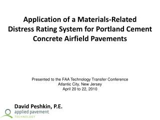 Application of a Materials-Related  Distress Rating System for Portland Cement Concrete Airfield Pavements