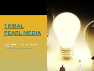 TRIBAL PEARL MEDIA