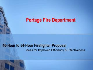 40-Hour to 54-Hour Firefighter Proposal
