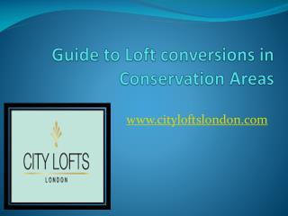 Guide to Loft conversions in Conservation Areas