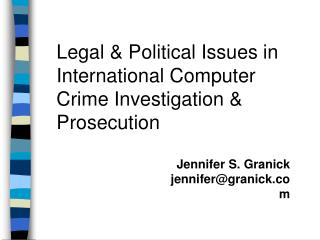Legal  Political Issues in International Computer Crime Investigation  Prosecution