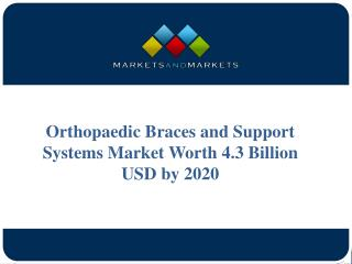 Orthopedic Braces and Support Systems Market Worth 4.3 Billion USD by 2020