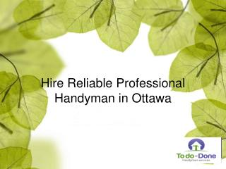Hire Reliable Professional Handyman in Ottawa