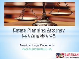 Estate Planning Attorney Los Angeles CA | Orange County