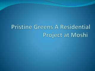 Pristine Greens Presents Magnificent Apartments in Moshi