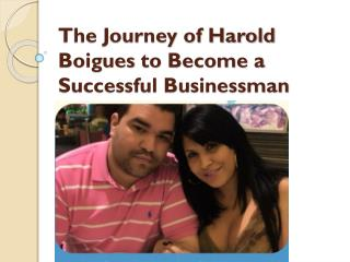 The Journey of Harold Boigues to Become a Successful Businessman