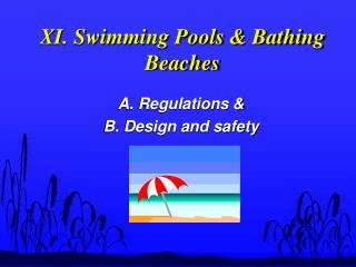 XI. Swimming Pools & Bathing Beaches