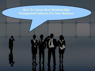 How To Choose Best Membership Management Software For Your Organization