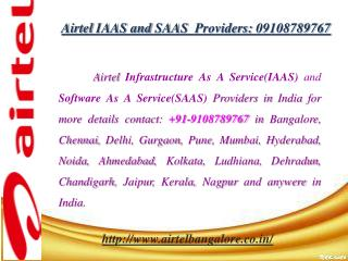 Airtel IAAS and SAAS Providers: 09108789767