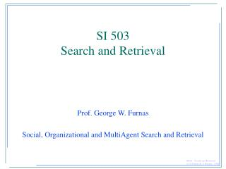 SI 503  Search and Retrieval