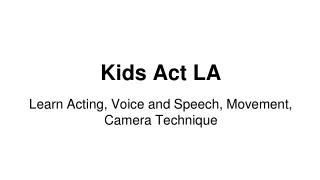 Kids Act LA - Acting Classes