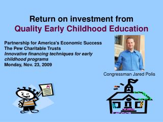 Return on investment from Quality Early Childhood Education