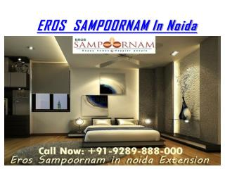 Rejuvenate Your Life in Eros Sampoornam Homes in Noida Extension