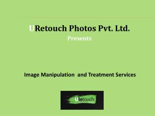 URetouch Photos - Image Manipulation and Treatment Services