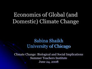 Economics of Global (and Domestic) Climate Change