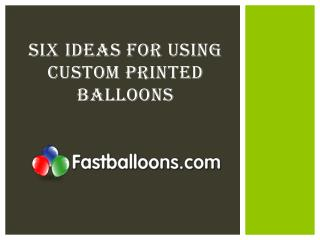 Six Ideas For Using Custom printed balloons