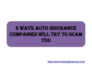 3 Ways Auto Insurance Companies Will Try to Scam You