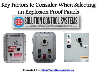 Important Factors When Purchasing an Explosion Proof Panels and Motor Starters
