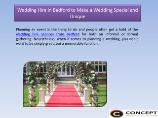 Wedding Hire in Bedford to Make a Wedding Special and Unique