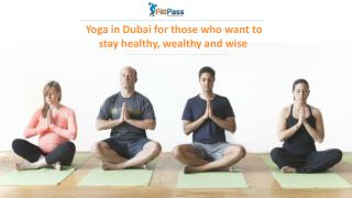 Yoga in Dubai for those who want to stay healthy, wealthy and wise