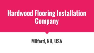 Looking For Hardwood Flooring Installation Company