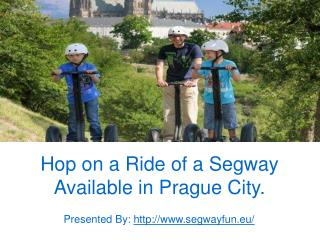 Hop on a ride of a segway available in prague city