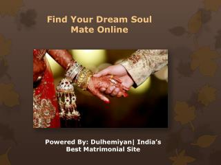 Find Your Dream Soul Mate Online