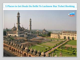 Get Deals On Delhi To Lucknow Bus Ticket Booking