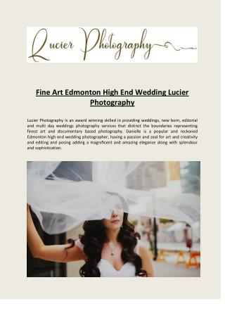 Fine Art Edmonton High End Wedding Lucier Photography