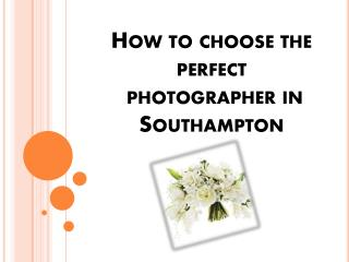 How to choose the perfect photographer in Southampton