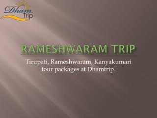 Tirupati Balaji and Rameshwaram tour package