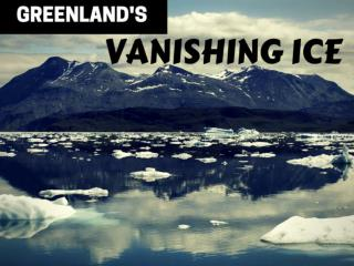 Greenland's vanishing ice