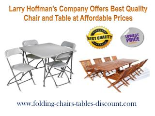 Larry Hoffman's Company Offers Best Quality Chair and Table at Affordable Prices