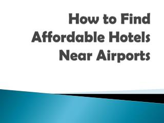 How to Find Affordable Hotels Near Airports