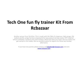Tech One fun fly trainer Kit From Rcbazaar