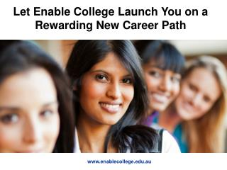 Let Enable College Launch You on a Rewarding New Career Path