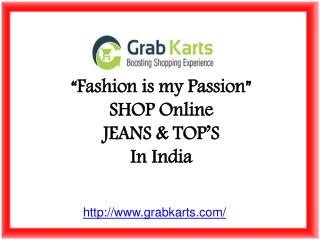 Fashion is my passion - Online jeans and tops for women
