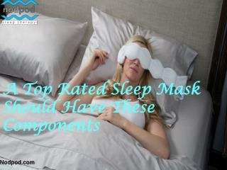 A Top Rated Sleep Mask Should Have These Components