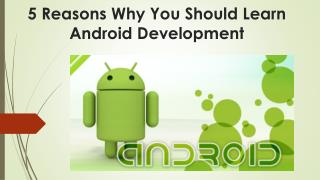 5 Reasons Why You Should Learn Android Development