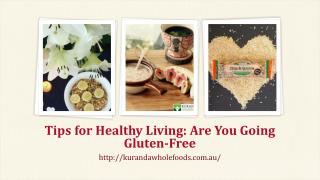 Tips for Healthy Living: Are You Going Gluten-Free