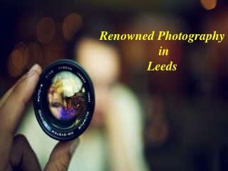 Renowned Photography  in  Leeds