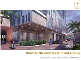 2 and 3 BHK Luxury Homes in Runwal Nirvana Parel Mumbai