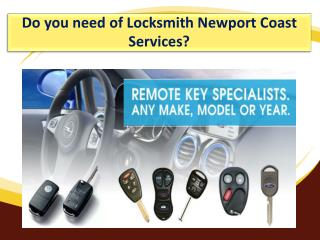 Do you need Locksmith Newport Coast Services at home?