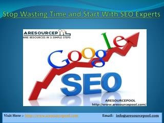 Stop Wasting Time and Start With SEO Experts