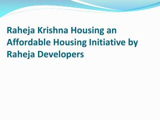 Raheja Krishna Housing an Affordable Housing Initiative by Raheja Developers
