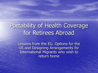 Portability of Health Coverage for Retirees Abroad