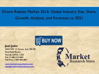 Drone Robots Market 2016: Global Industry Size, Share, Growth, Analysis, and Forecasts to 2021