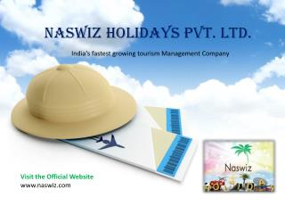How you could avail the fun of travel affordably with Naswiz Holidays – New Reviews and Complaints