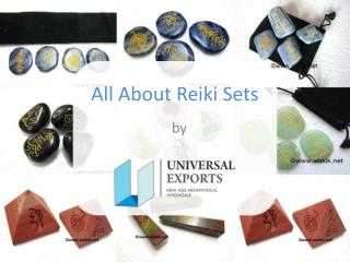 All About Reiki Sets | Alakik.net - Universal Exports